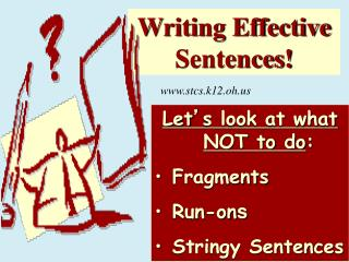 Writing Effective Sentences!