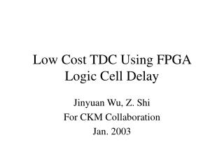 Low Cost TDC Using FPGA Logic Cell Delay