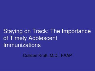 Staying on Track: The Importance of Timely Adolescent Immunizations