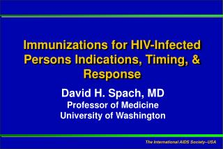 Immunizations for HIV-Infected Persons Indications, Timing, & Response