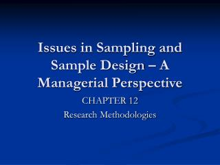 Issues in Sampling and Sample Design – A Managerial Perspective