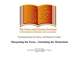 Coaching Institute for Literacy and Numeracy Leaders  Sharpening the Focus Sustaining the Momentum   Dr. Avis E. Glaze C