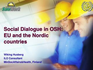 Social Dialogue in OSH: EU and the Nordic countries