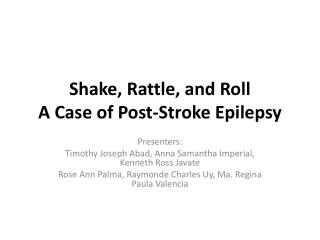 Shake, Rattle, and Roll A Case of Post-Stroke Epilepsy
