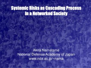 Systemic Risks as Cascading Process  in a Networked Society