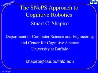 The SNePS Approach to Cognitive Robotics