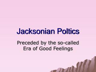 Jacksonian Poltics