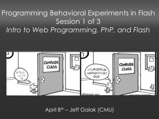 April 8 th  – Jeff Galak (CMU)