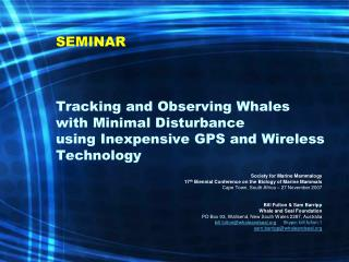 SEMINAR Tracking and Observing Whales with Minimal Disturbance  using Inexpensive GPS and Wireless Technology