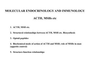 MOLECULAR ENDOCRINOLOGY AND IMMUNOLOGY ACTH, MSHs etc