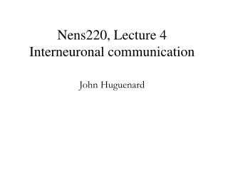 Nens220, Lecture 4  Interneuronal communication