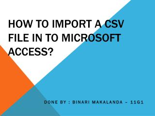 How to import a csv file in to  M icrosoft Access?