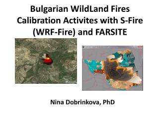 Bulgarian WildLand Fires Calibration Activites with S-Fire (WRF-Fire) and FARSITE