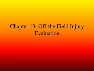 Chapter 13: Off-the Field Injury Evaluation