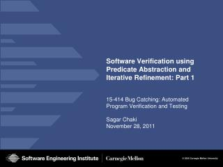 Software Verification using Predicate Abstraction and Iterative Refinement: Part 1