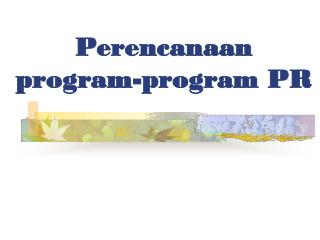 Perencanaan  program-program PR