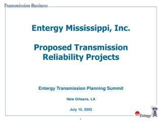 Entergy Mississippi, Inc. Proposed Transmission Reliability Projects