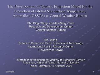 Shu-Ping, Weng, and Jau-Ming, Chen Research and Development Center Central Weather Bureau