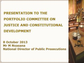 8 October 2013 Mr M Nxasana  National Director of Public Prosecutions