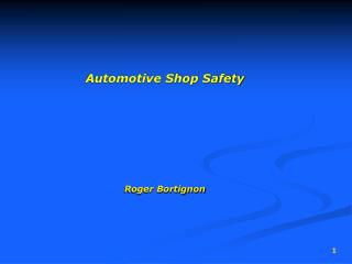 Automotive Shop Safety Roger Bortignon