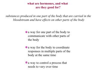 what are hormones, and what  are they good for?