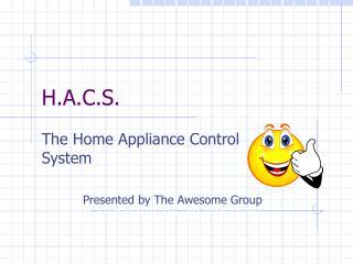 H.A.C.S.