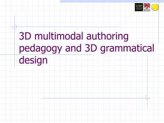3D multimodal authoring pedagogy and 3D grammatical design