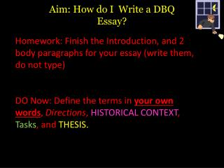 Aim: How do I  Write a DBQ Essay?