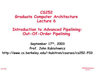 September 17 th , 2003 Prof. John Kubiatowicz