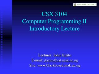 CSX 3104 Computer Programming II  Introductory Lecture