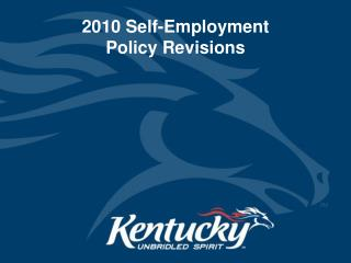 2010 Self-Employment  Policy Revisions