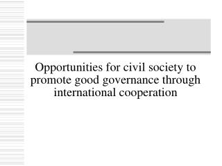 Opportunities for civil society to promote good governance through international cooperation