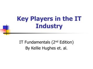 Key Players in the IT Industry