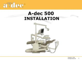 A-dec 500 INSTALLATION