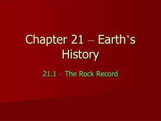Chapter 21  –  Earth ' s History
