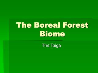 The Boreal Forest Biome