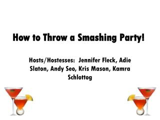 How to Throw a Smashing Party!