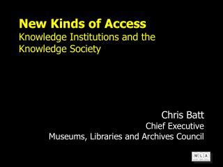 New Kinds of Access Knowledge Institutions and the Knowledge Society
