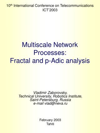 Multiscale Network Processes: Fractal and p-Adic analysis