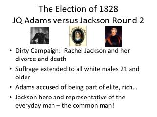 The Election of 1828 JQ Adams versus Jackson Round 2