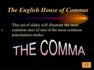 The English House of Commas