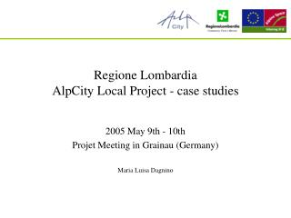 Regione Lombardia  AlpCity Local Project - case studies