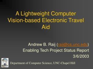 A Lightweight Computer Vision-based Electronic Travel Aid