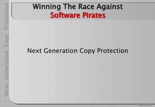 Winning The Race Against   Software Pirates