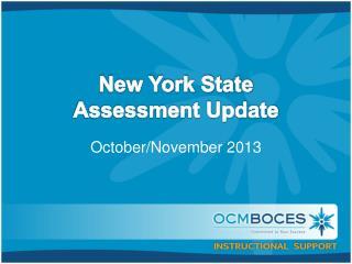 New York State Assessment Update