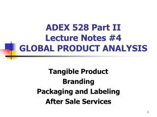 ADEX 528 Part II Lecture Notes #4 GLOBAL PRODUCT ANALYSIS