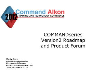 COMMANDseries Version2 Roadmap and Product Forum