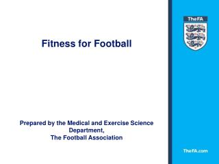 Fitness for Football Prepared by the Medical and Exercise Science Department,  The Football Association