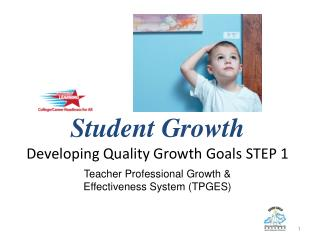 Student Growth  Developing Quality Growth Goals STEP 1