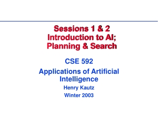 Sessions 1 & 2 Introduction to AI; Planning & Search